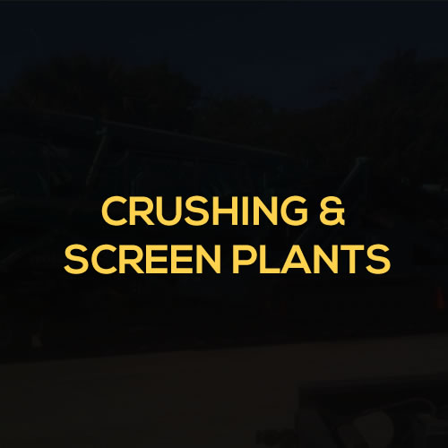 CRUSHING AND SCREEN PLANTS